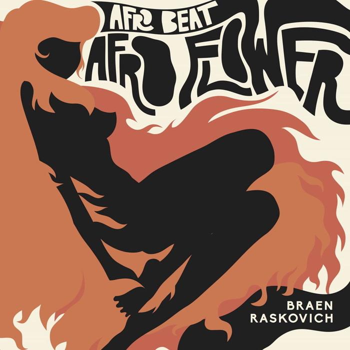 BRAEN & RASKOVICH - Afro Beat/Afro Flower
