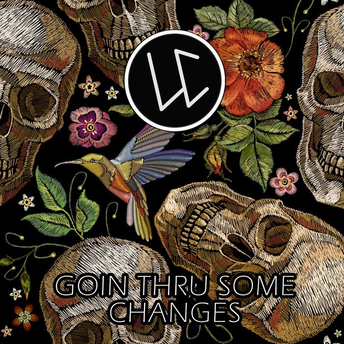 LUIS CORTES - Goin Thru Some Changes
