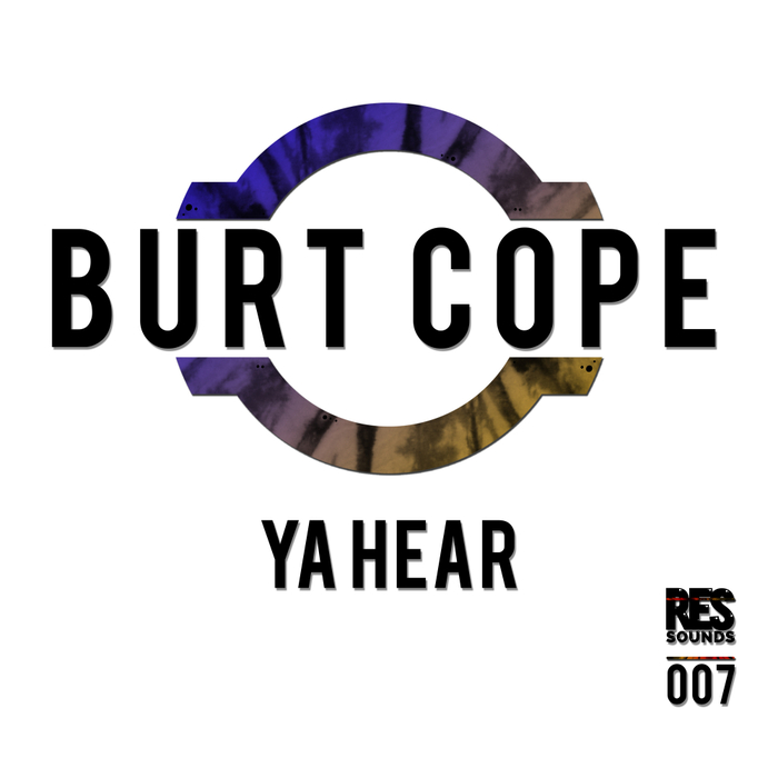 BURT COPE - Ya Hear
