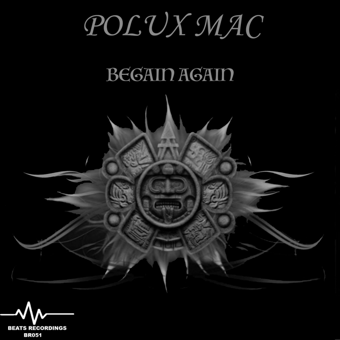 POLUX MAC - Begin Again