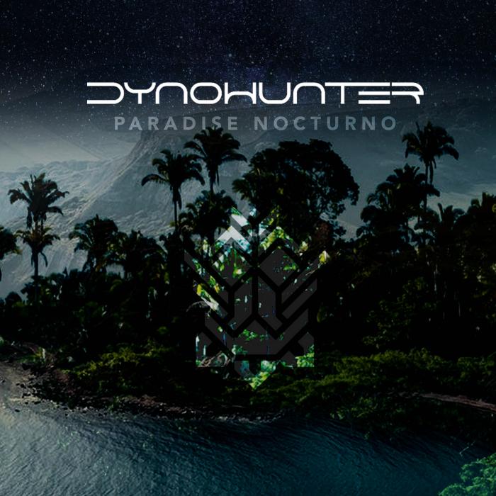 DYNOHUNTER - Paradise Nocturno