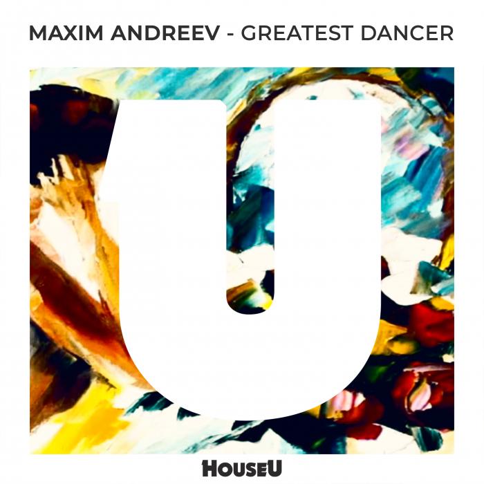 MAXIM ANDREEV - Greatest Dancer
