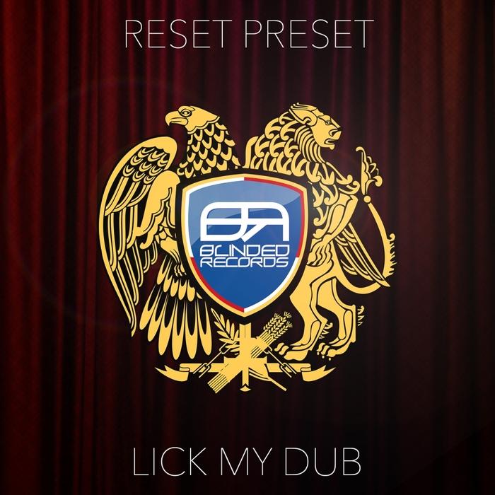 RESET PRESET - Lick My Dub