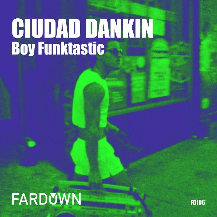 BOY FUNKTASTIC - Ciudad Dankin
