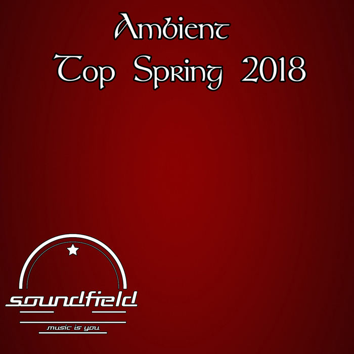 VARIOUS - Ambient Top Spring 2018