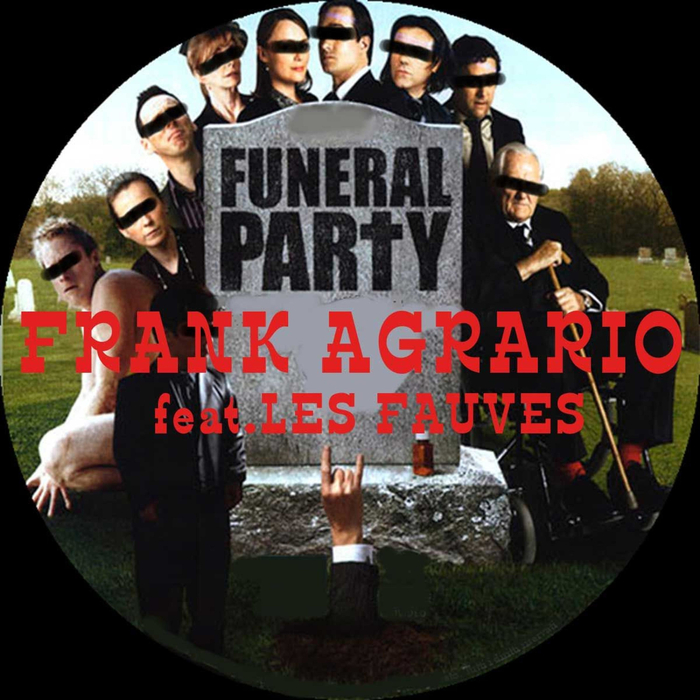 FRANK AGRARIO/LES FAUVES - Funeral Party