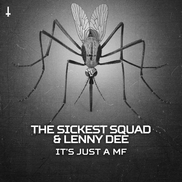 THE SICKEST SQUAD/LENNY DEE - It's Just A MF