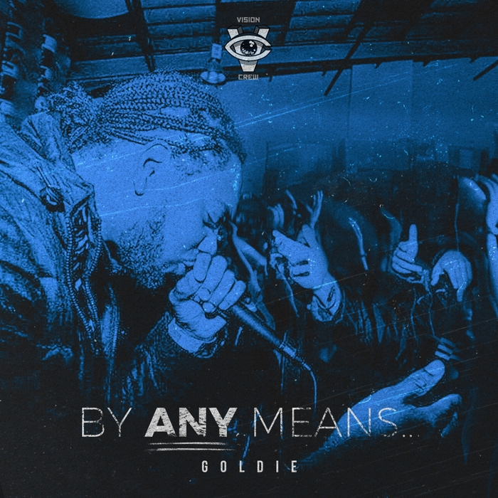 GOLDIE - By Any Means