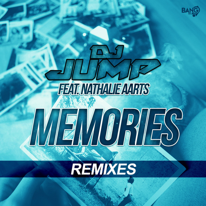 DJ JUMP - Memories (Remixes) (feat Nathalie Aarts)