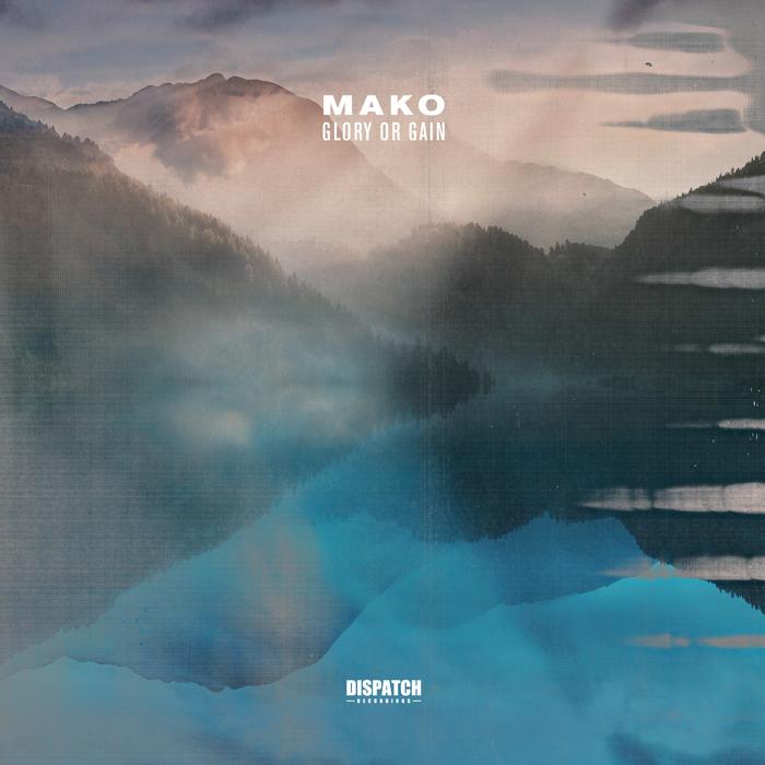 MAKO - Glory Or Gain EP