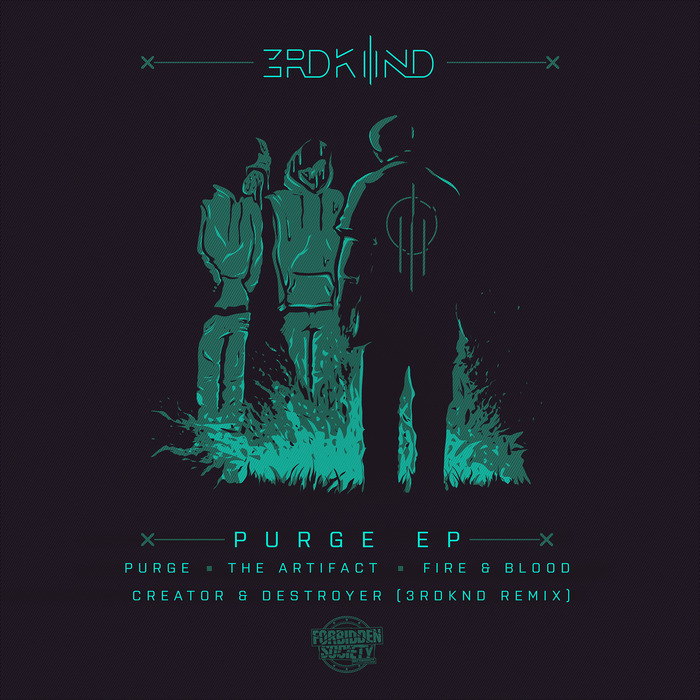 3RDKND feat FORBIDDEN SOCIETY/DONNY AND KATHARSYS - Purge EP
