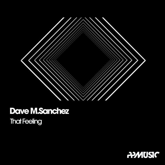 DAVE M SANCHEZ - That Feeling