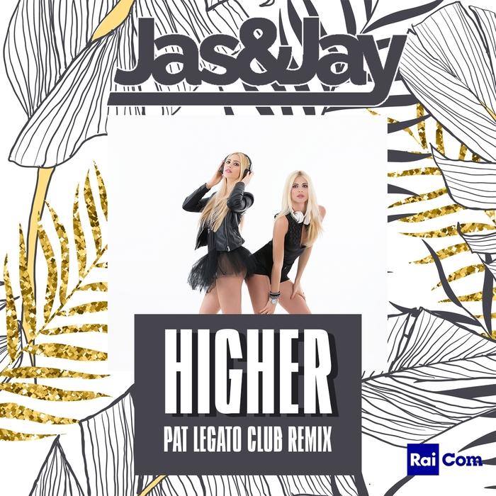JAS & JAY - Higher (Pat Legato Club Remix)