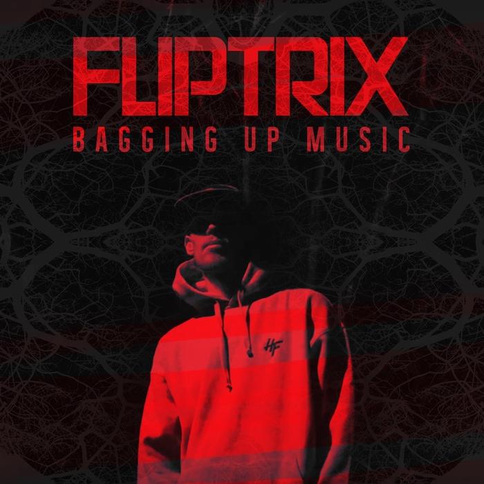 FLIPTRIX - Bagging Up Music