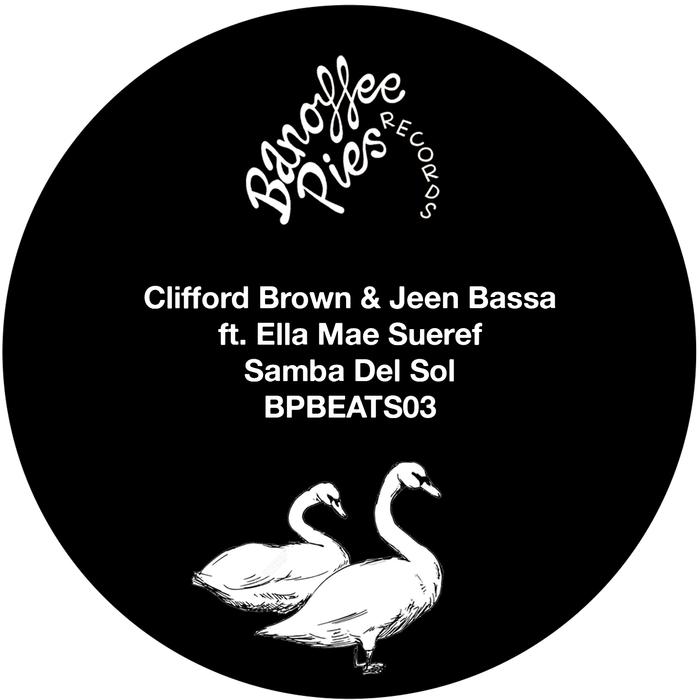 JEAN BASSA/CLIFFORD BROWN feat ELLA MAE SUEREF - Samba Del Sol Banoffee Pies Beats 03