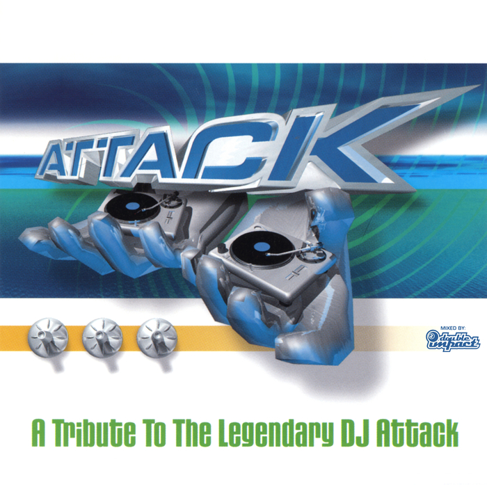 VARIOUS - Attack: A Tribute To The Legendary DJ Attack