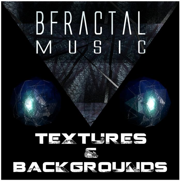 BFRACTAL MUSIC - Textures & Backgrounds (Sample Pack WAV)