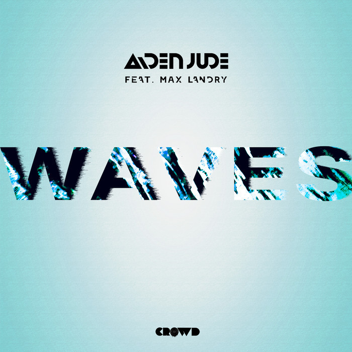 AIDEN JUDE feat MAX LANDRY - Waves