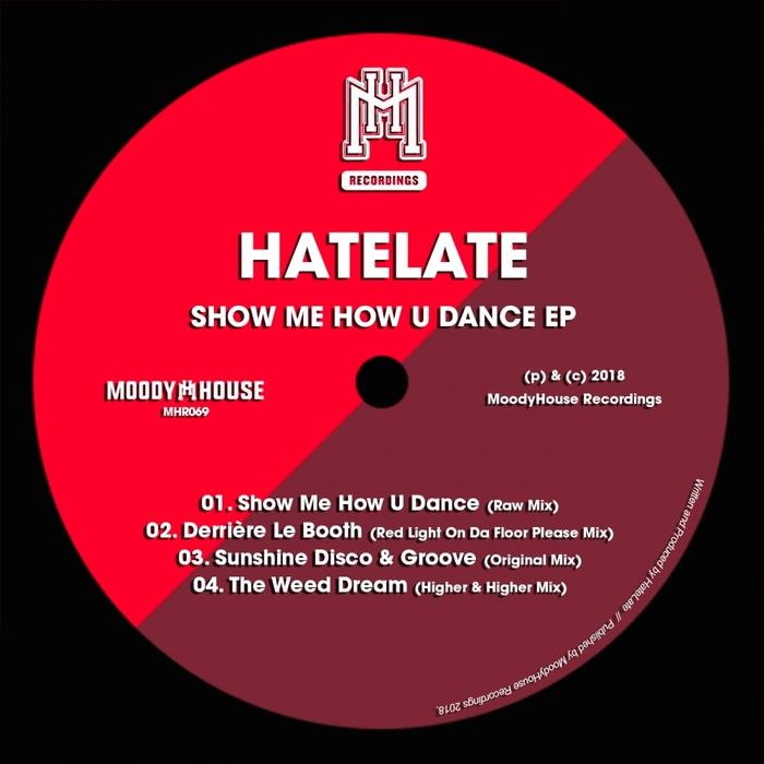 HATELATE - Show Me How U Dance EP