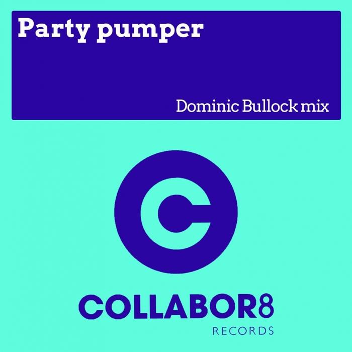 DOMINIC BULLOCK - Party Pumper