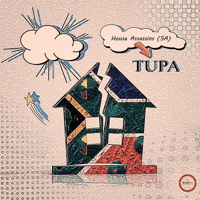 HOUSE ASSASSINS SA - TUPA