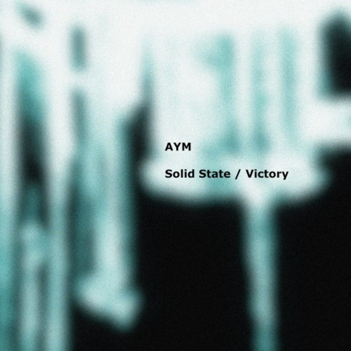 AYM - Solid State/Victory
