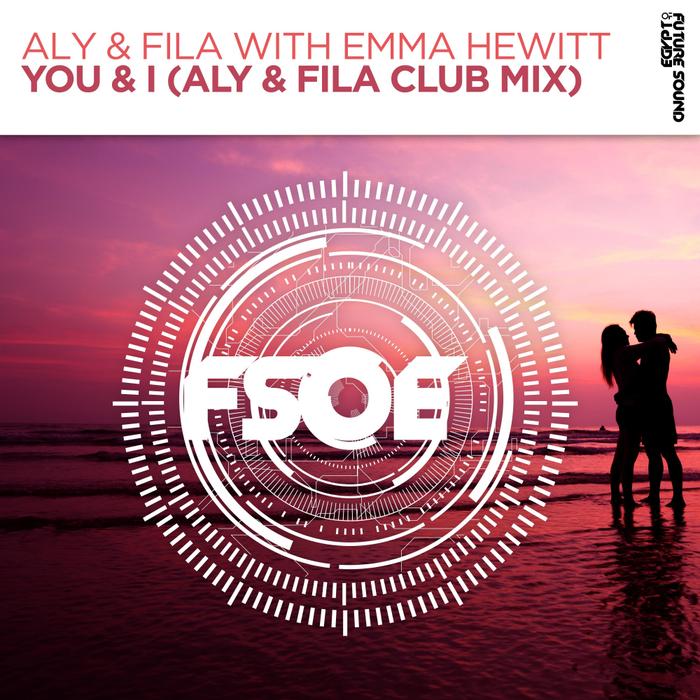 ALY & FILA with EMMA HEWITT - You & I