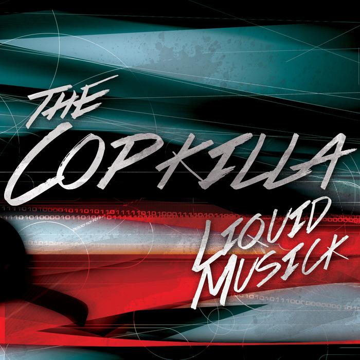 THE COPKILLA - Liquid Musick