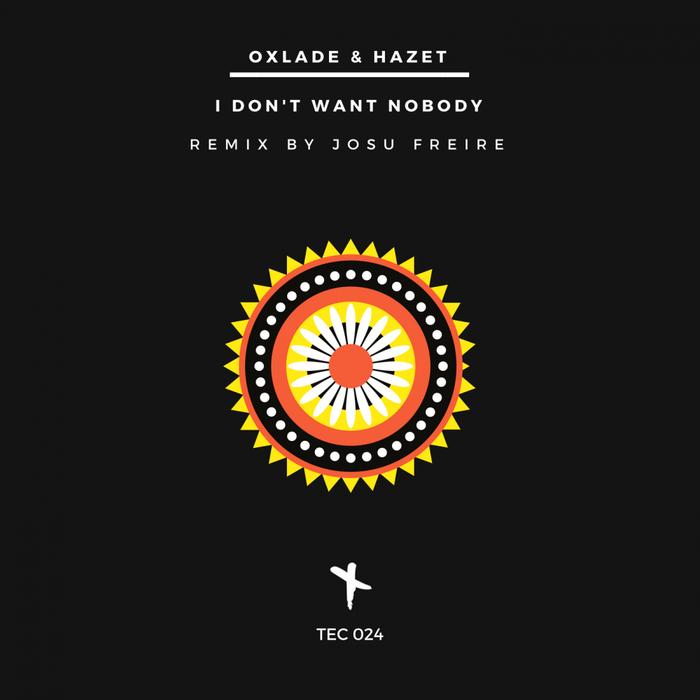 OXLADE/HAZET - I Don't Want Nobody