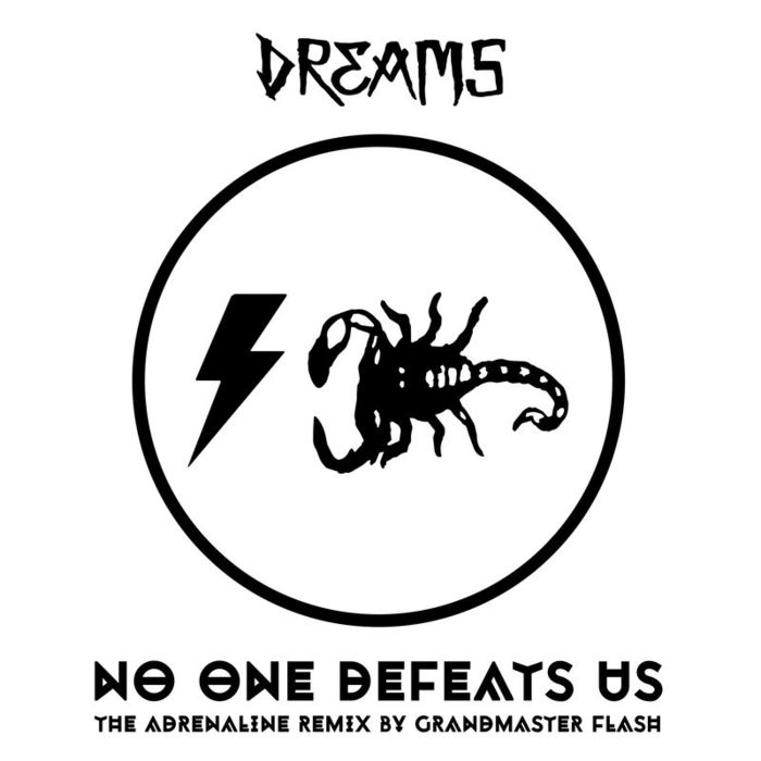 DREAMS - No One Defeats Us (The Adrenaline Remix By Grandmaster Flash)