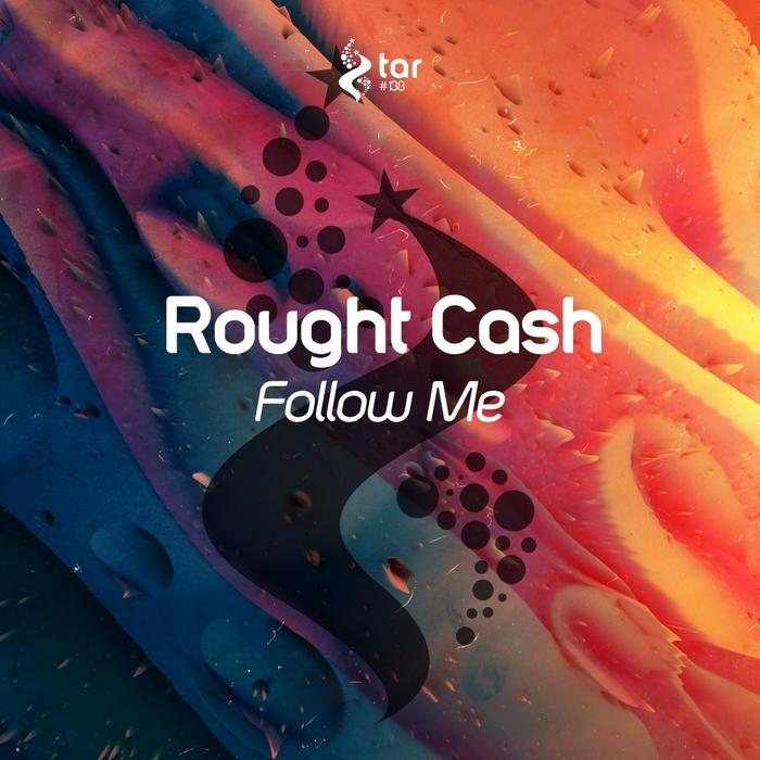 ROUGHT CASH - Follow Me