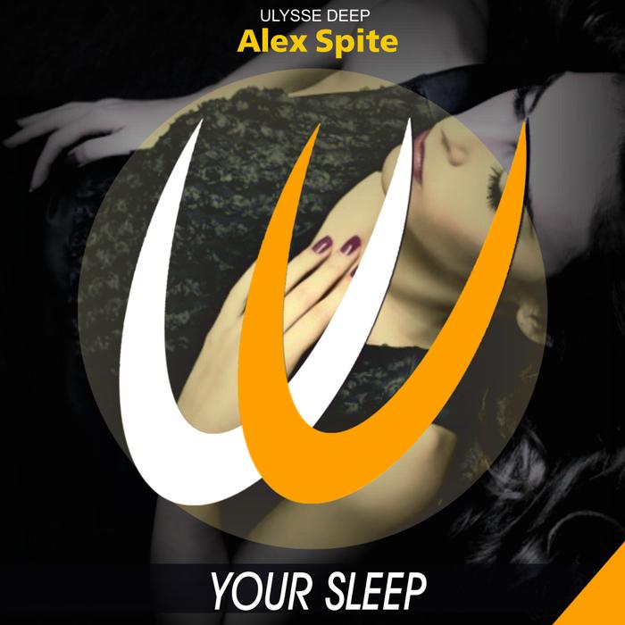 ALEX SPITE - Your Sleep