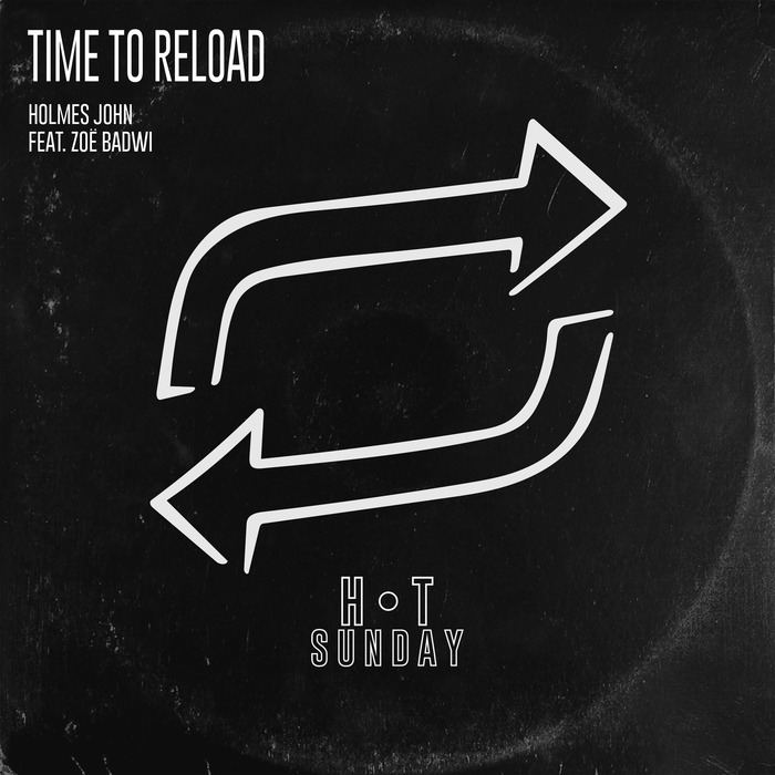 HOLMES JOHN & ZOE BADWI - Time To Reload