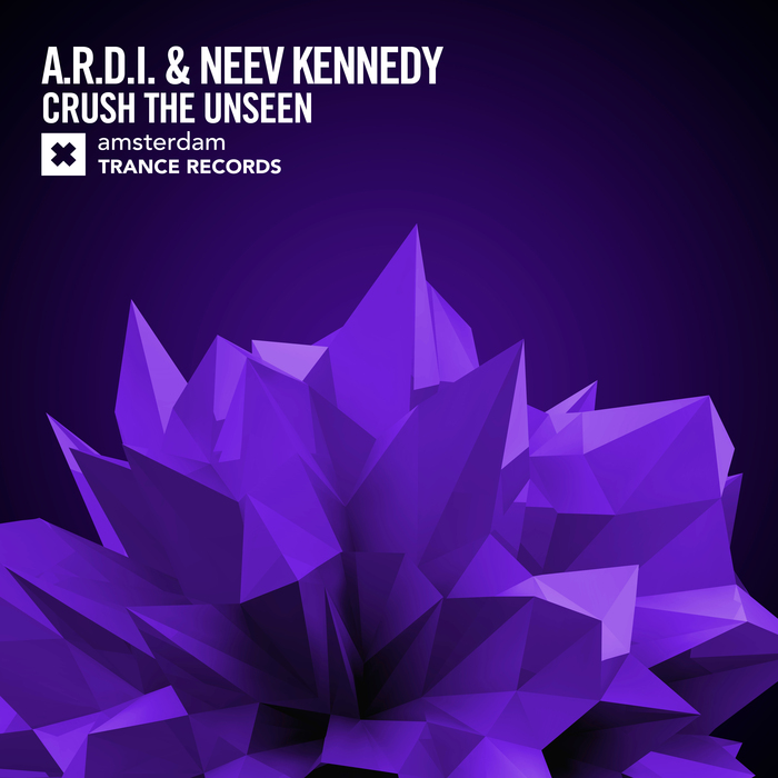 ARDI & NEEV KENNEDY - Crush The Unseen
