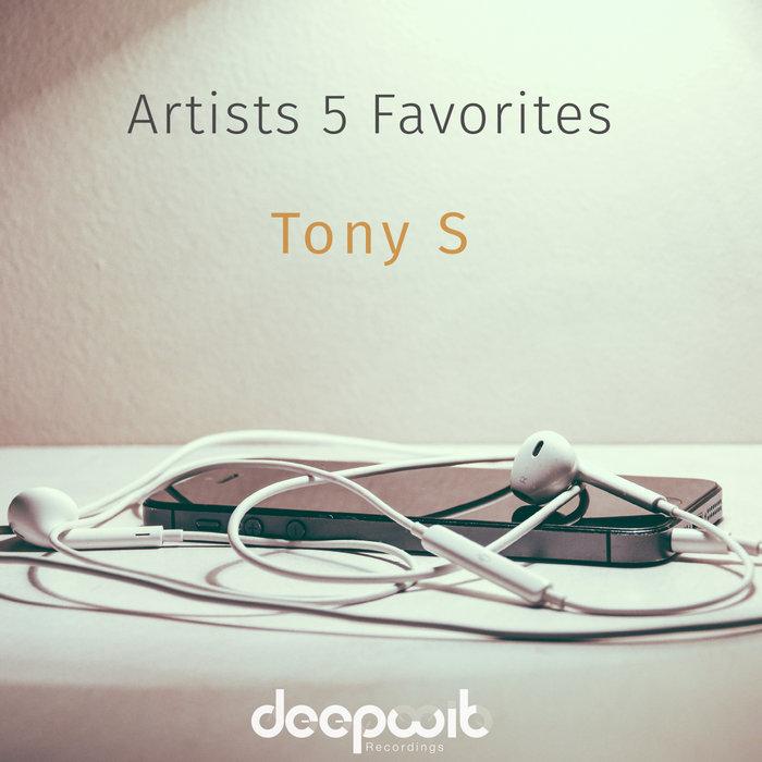 EJECA/TONY S/PROJ3KT DHARMA/BIG AL/CADATTA - Artists 5 Favorites: Tony S