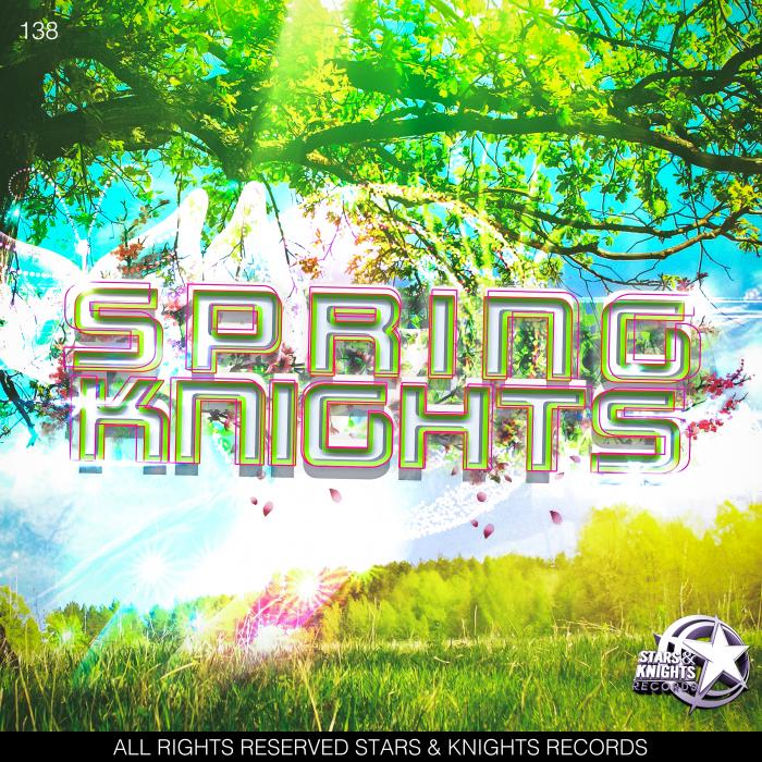 EZTEREO/KRANEAL/DISPERTO CERTAIN/DANNY DEE/DESTILUX/STAXIA - Spring Knights