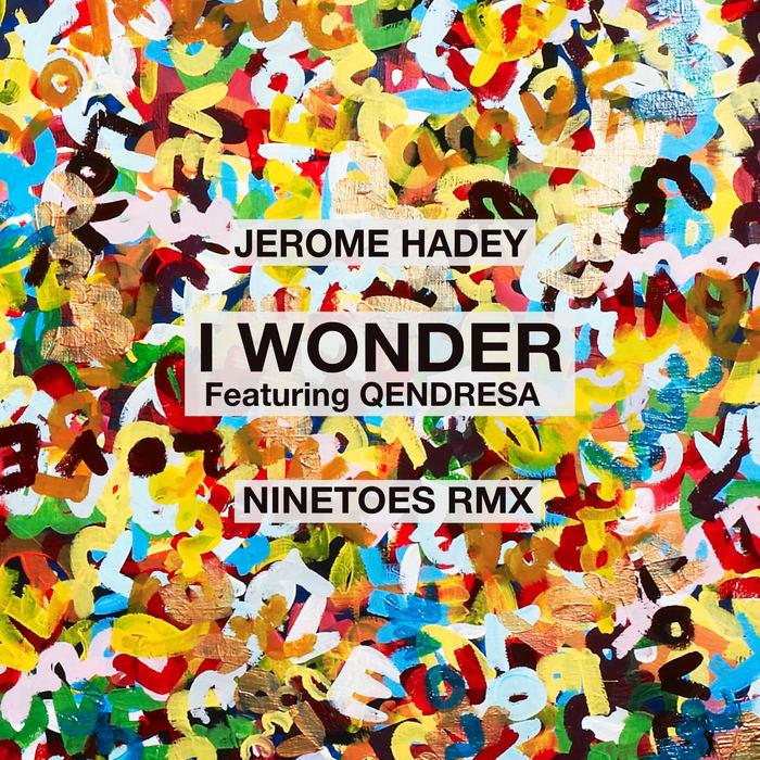 JEROME HADEY feat QENDRESA - I Wonder (Ninetoes Remix)