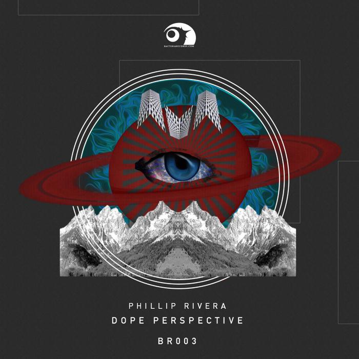 PHILLIP RIVERA - Dope Perspective EP