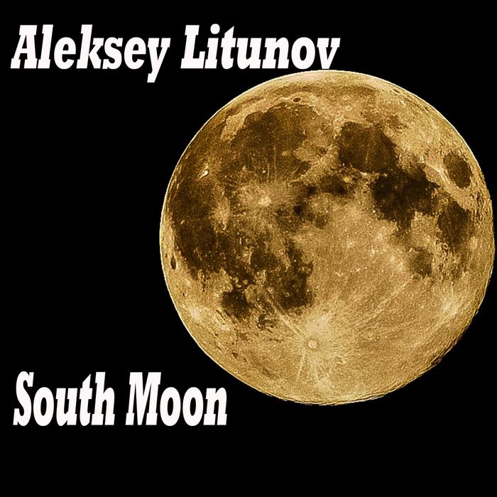 ALEKSEY LITUNOV - South Moon