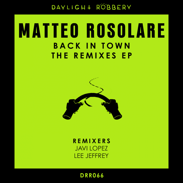 MATTEO ROSOLARE - Back In Town: The Remixes EP