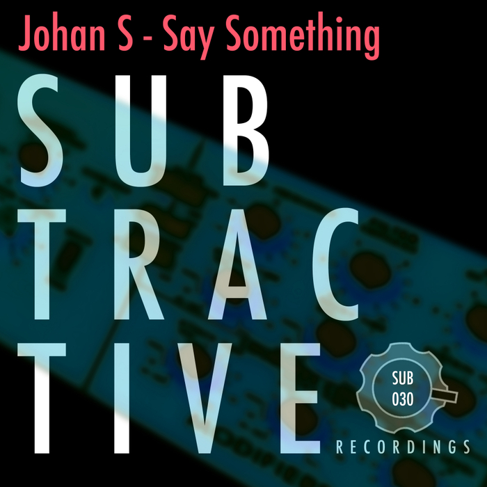JOHAN S - Say Something