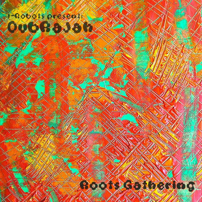 DUBRAJAH - Roots Gathering (I-Robots Present: DubRaJah)