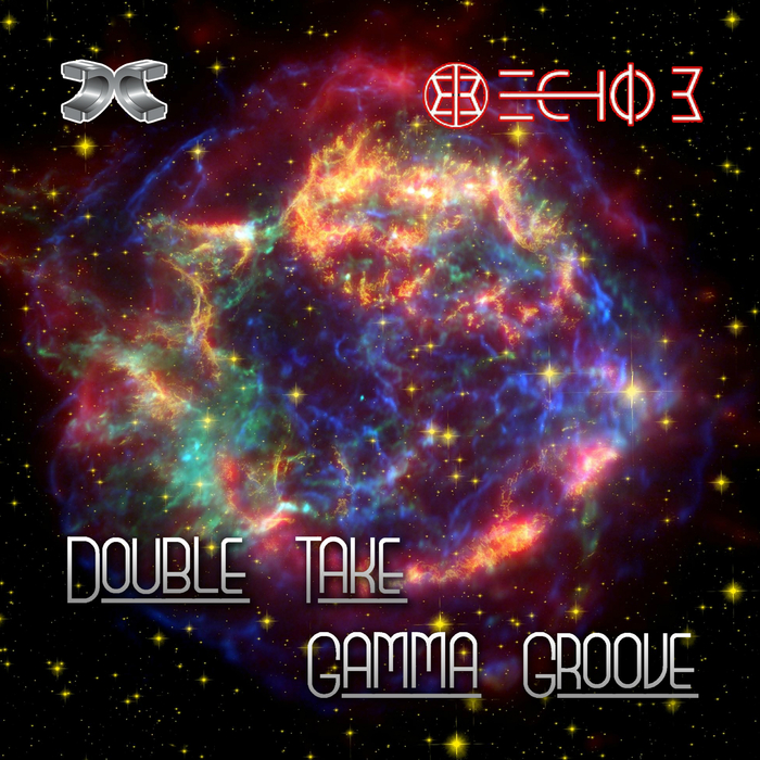 ECHO B - Double Take/Gamma Groove