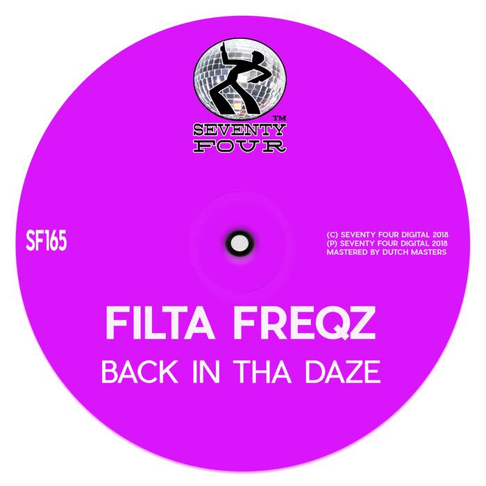 FILTA FREQZ - Back In Tha Daze