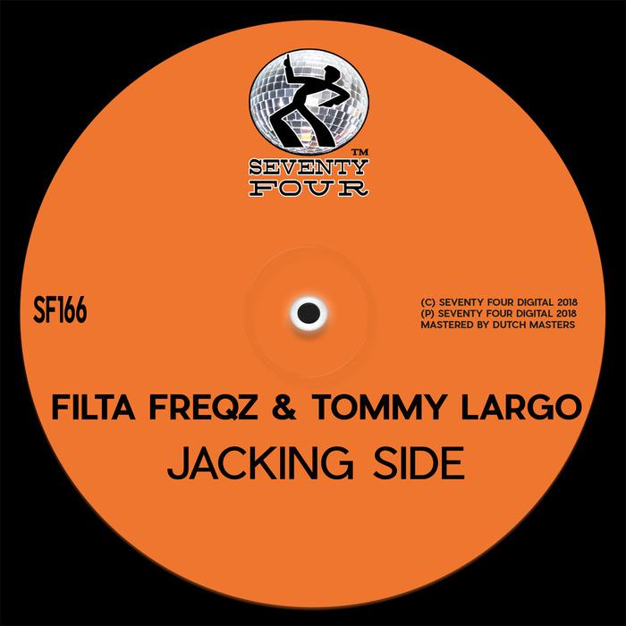 FILTA FREQZ & TOMMY LARGO - Jacking Side