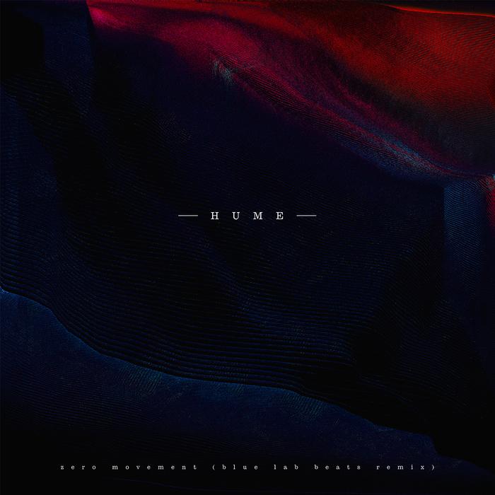 HUME - Zero Movement (Blue Lab Beats Remix)