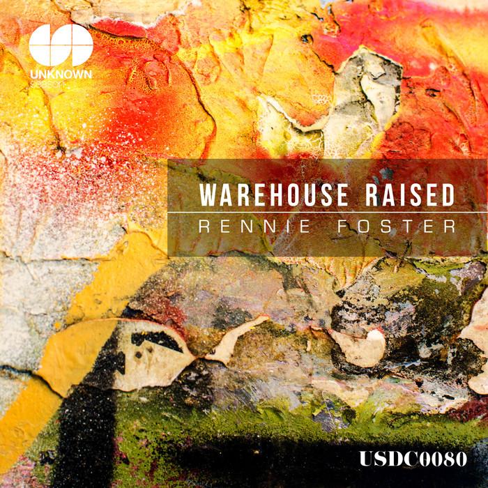 RENNIE FOSTER - Warehouse Raised
