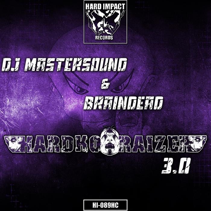 BRAINDEAD/DJ MASTERSOUND - HardKoraizer 3.0