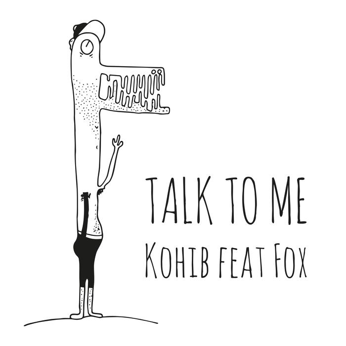 KOHIB feat FOX - Talk To Me