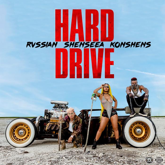 SHENSEEA/KONSHENS/RVSSIAN - Hard Drive (Explicit)
